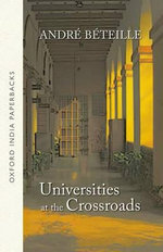 Universities at the Crossroads - Andre Beteille