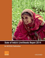 State of India's Livelihoods Report 2014 - Access Development Services