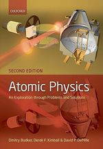 Atomic Physics : An Exploration Through Problems and Solutions - Dmitry Budker