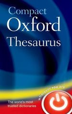 Compact Oxford Thesaurus : Revised third Edition - Oxford Dictionaries