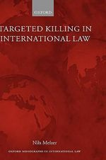 Targeted Killing in International Law : Monographs International Law - Nils Melzer