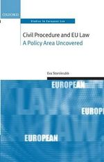 Civil Procedure and EU Law : A Policy Area Uncovered - Eva Storskrubb