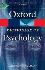 A Dictionary of Psychology : Oxford Paperback Reference Series - Andrew M. Colman