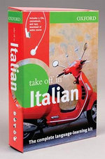 Oxford Take Off in Italian : The Complete Language-Learning Kit - Oxford University Press