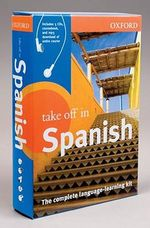 Oxford Take Off in Spanish : The Complete Language-Learning Kit - Oxford University Press