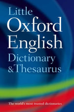 Little Oxford Dictionary and Thesaurus - Oxford Dictionaries