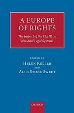 A Europe of Rights : The Impact of the ECHR on National Legal Systems