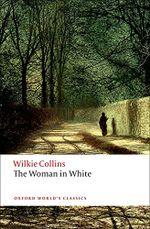 The Woman in White : World's Classics - Wilkie Collins