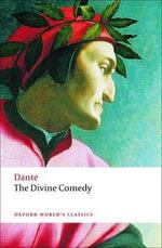 The Divine Comedy : World's Classics - Dante Alighieri