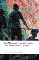 The Communist Manifesto : World's Classics - Karl Marx