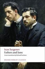 Fathers and Sons : World's Classics - Ivan Turgenev