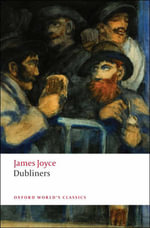 Dubliners : World's Classics - James Joyce