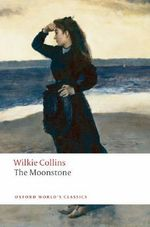 The Moonstone : World's Classics - Wilkie Collins