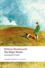 The Major Works : World's Classics - William Wordsworth