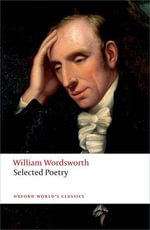 Selected Poetry : World's Classics - William Wordsworth