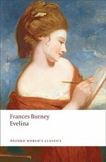Evelina : Or The History of a Young Lady's Entrance into the World - Frances Burney