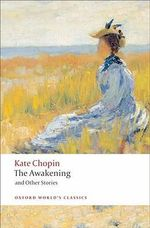The Awakening: And Other Stories :  And Other Stories - Kate Chopin