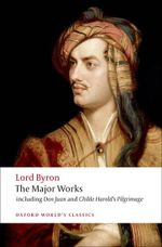 Lord Byron : The Major Works :  The Major Works - Lord George Gordon Byron