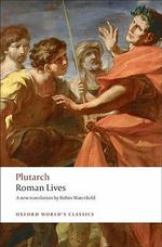 Roman Lives : A Selection of Eight Lives - Plutarch