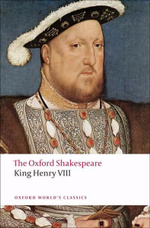 The Oxford Shakespeare : King Henry VIII (or All is True) - William Shakespeare