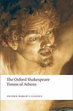 Timon of Athens : Timon Of Athens - William Shakespeare