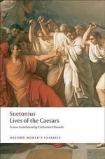 Lives of the Caesars : World's Classics - Suetonius