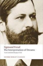 The Interpretation of Dreams : World's Classics - Sigmund Freud