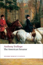 The American Senator : World's Classics - Anthony Trollope