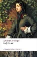 Lady Anna : World's Classics - Anthony Trollope