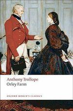 Orley Farm : World's Classics - Anthony Trollope