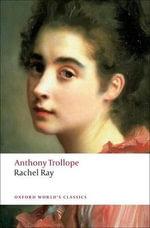 Rachel Ray : World's Classics - Anthony Trollope
