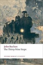 The Thirty-nine Steps : World's Classics - John Buchan