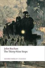 The Thirty-nine Steps : World's Classics - John Buchan