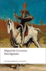 Don Quixote De La Mancha : World's Classics - Miguel de Cervantes Saavedra