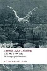 Samuel Taylor Coleridge - The Major Works : World's Classics - Samuel Taylor Coleridge