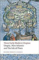 Three Early Modern Utopias : Thomas More: