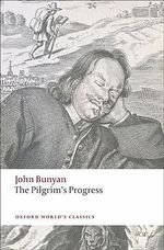 The Pilgrim's Progress : World's Classics - John Bunyan