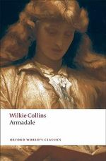 Armadale : World's Classics - Wilkie Collins