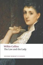 The Law and the Lady : World's Classics - Wilkie Collins