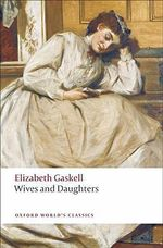 Wives and Daughters : World's Classics - Elizabeth Cleghorn Gaskell