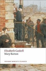 Mary Barton : World's Classics - Elizabeth Cleghorn Gaskell