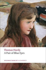 A Pair of Blue Eyes : World's Classics - Thomas Hardy