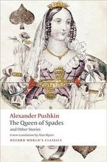 The Queen of Spades and Other Stories : World's Classics - Alexander Pushkin
