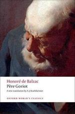Pere Goriot : World's Classics - Honore de Balzac
