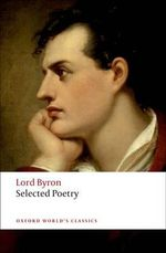 Selected Poetry : World's Classics - Lord George Gordon Byron