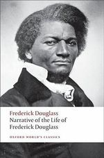 Narrative of the Life of Frederick Douglass, an American Slave : World's Classics - Frederick Douglass