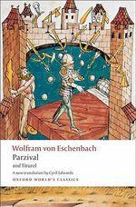 Parzival and Titurel : World's Classics - Wolfram von Eschenbach