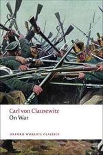On War : World's Classics - Carl von Clausewitz