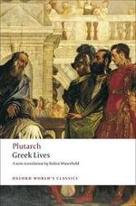 Greek Lives : World's Classics - Plutarch