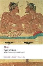 Symposium : World's Classics - Plato